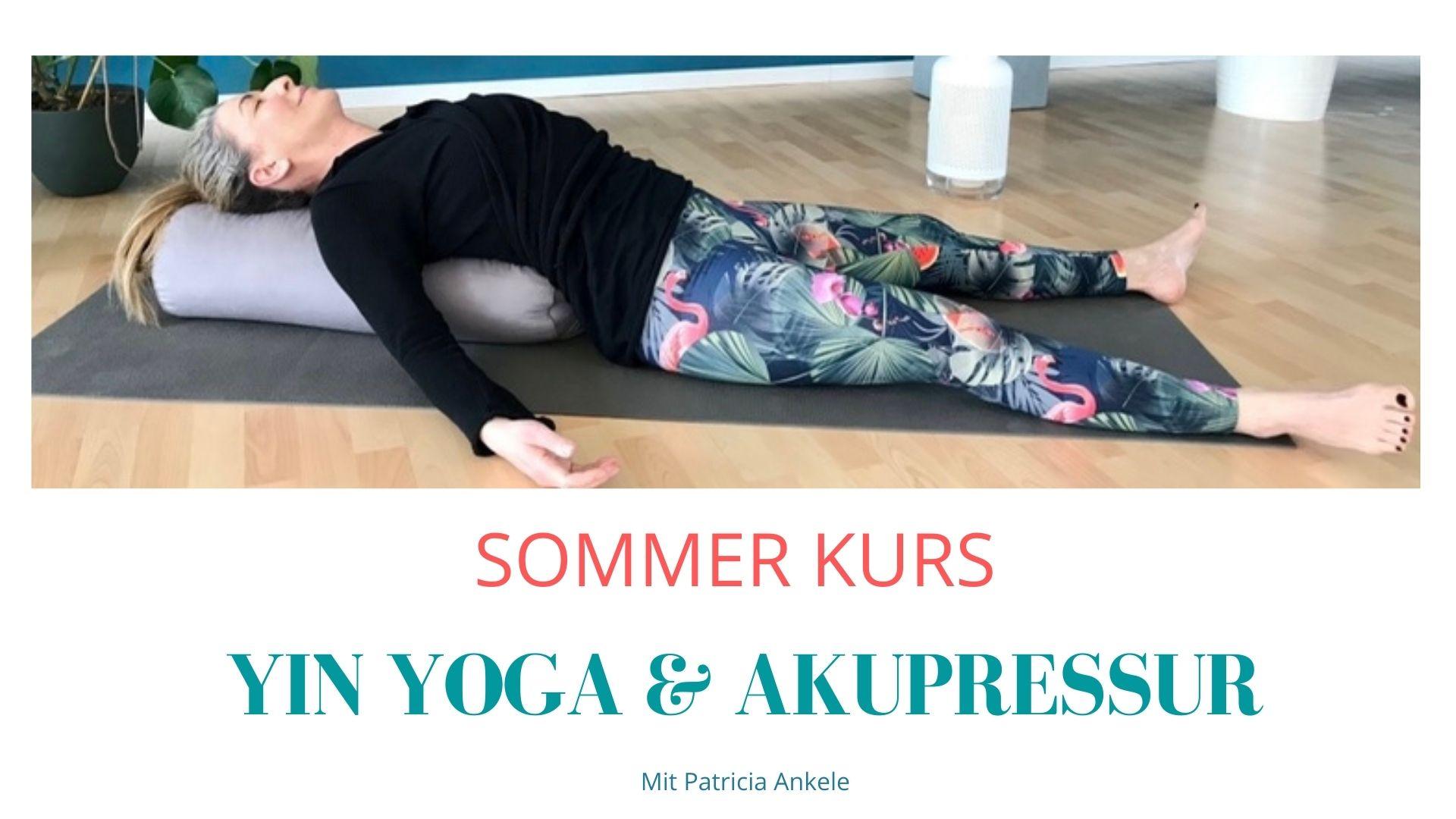 Sommerkurs: Yin Yoga und Akupressur